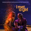 I Met a Girl (Original Motion Picture Soundtrack)