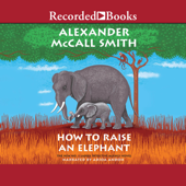 How to Raise an Elephant - Alexander McCall Smith Cover Art