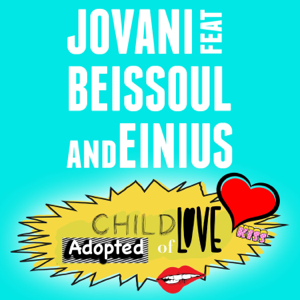 Jovani - Adopted Child of Love feat. Beissoul & Einius