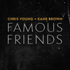 Chris Young & Kane Brown - Famous Friends  artwork