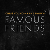 Famous Friends - Chris Young & Kane Brown