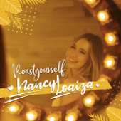 Roastyourself - Nancy Loaiza