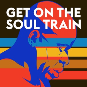 Get On the Soul Train