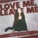 Love Me, Leave Me - Casey Bishop