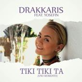 Tiki Tiki Ta (Uno Momento) [feat. Yosefin] [Radio Mix]