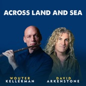 Wouter Kellerman/David Arkenstone - Across Land and Sea