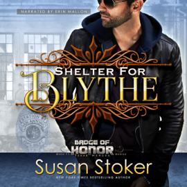 Shelter for Blythe: Badge of Honor: Texas Heroes, Book 11 (Unabridged) audiobook