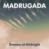 Madrugada - Dreams At Midnight artwork