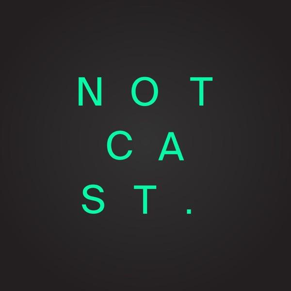 Notcast