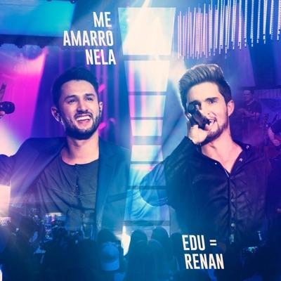 Me Amarro Nela - Single - Edu e Renan