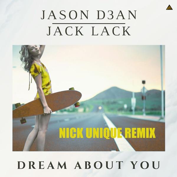 Jason D3an x Jack Lack - Dream About You (Nick Unique Remix)