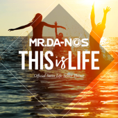 This Is Life (Official Swiss Life Select Theme) [Radio Edit] - Mr.Da-Nos
