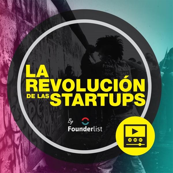 La Revolución de Las Startups Podcast