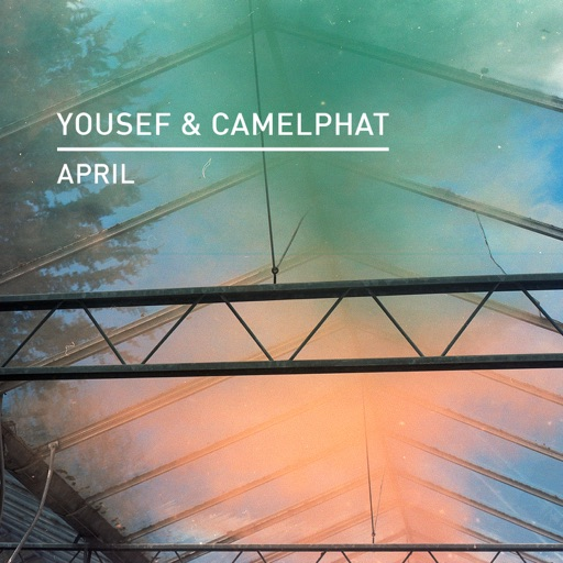 April - Single by Yousef & CamelPhat