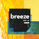 Breeze - Come Around (feat. Cadence Weapon)