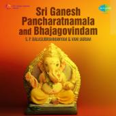 Sri Ganesh Pancharatnamala And Bhajagovindam-S. P. Balasubrahmanyam & Vani Jayaram