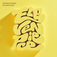ORANGE RANGE - ELEVEN PIECE artwork