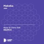 Manu El Chino - Makeba (Manu El Chino Unofficial Remix) [Jain]