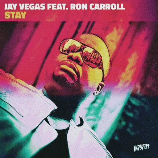 Stay (feat. Ron Carroll) - Single by Jay Vegas