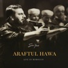 Araftul Hawa Live in Morocco Single