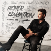 Higher Education (feat. Billy F Gibbons, Kid Rock, Lee Brice & Tim Montana) - Michael Ray