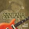 Evil Ways, Santana