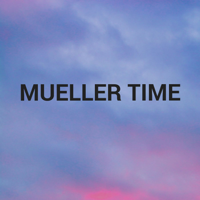 Mueller Time podcast