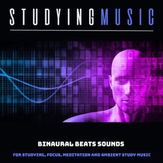 Studying Music: Binaural Beats Sounds For Studying, Focus