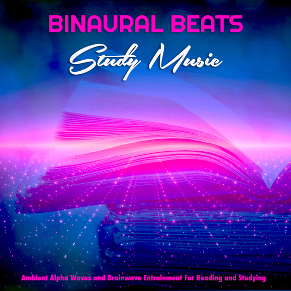 ‎Binaural Beats Study Music: Ambient Alpha Waves and Brainwave Entrainment  For Reading and Studying by Binaural Beats, Binaural Beats Sleep & Binaural