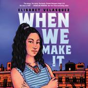 When We Make It (Unabridged)