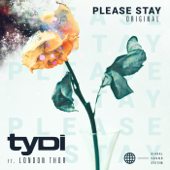 Please Stay (feat. London Thor) [ORIGINAL]