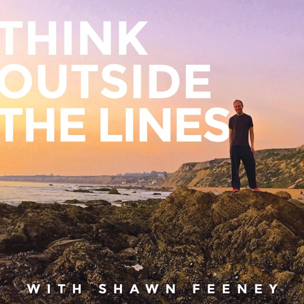 Think Outside the Lines with Shawn Feeney