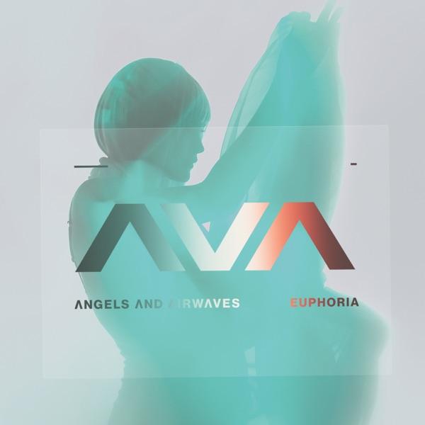 Angels And Airwaves - Euphoria