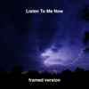 Listen to Me Now Framed Version - DJ Smuddpurpp mp3