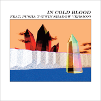 alt-J - In Cold Blood (feat. Pusha T) [Twin Shadow Version] artwork