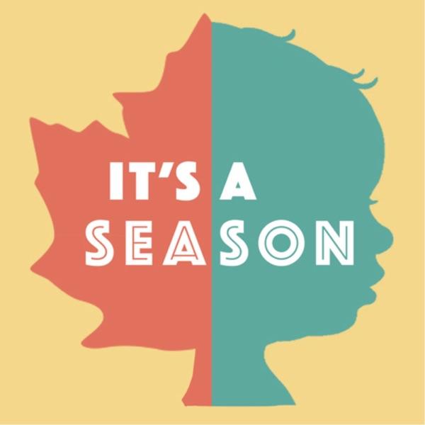It's a Season