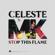 Stop This Flame (Celeste x MK) - Celeste & MK