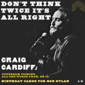 Don't Think Twice, It's All Right-Craig Cardiff