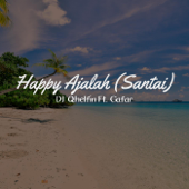 Happy Ajalah (Santai)