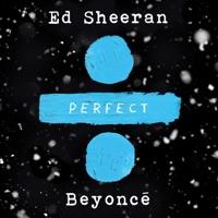 Ed Sheeran - Perfect Duet (with Beyoncé) - Single