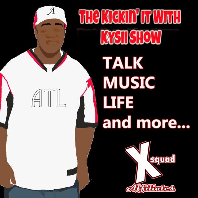 Kickin' It w/ Kysii #XSquad by Kickin' It w/ Kysii #XSquad