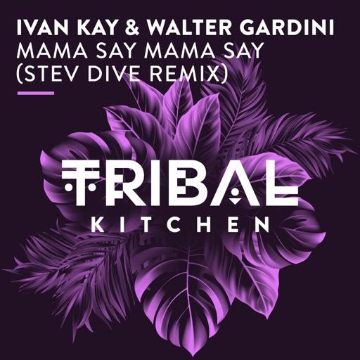 Mama Say Mama Say (Stev Dive Radio Edit) - Single by Walter Gardini