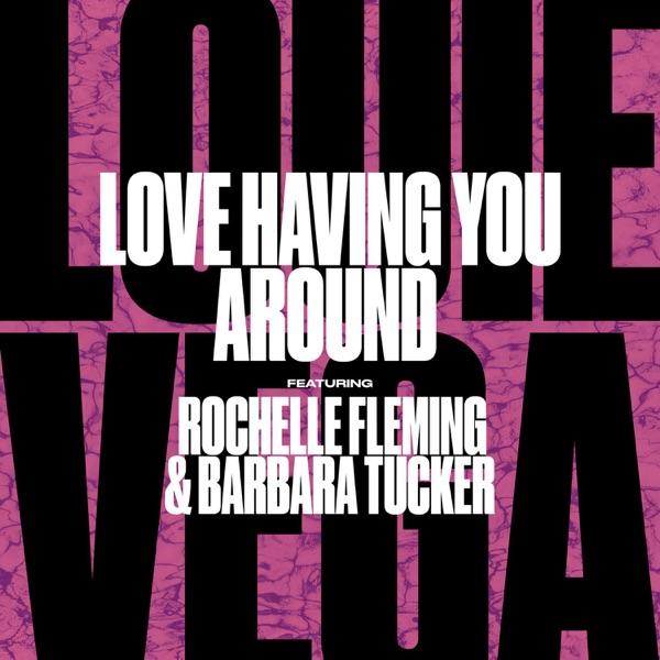 Love Having You Around (feat. Rochelle Fleming & Barbara Tucker)