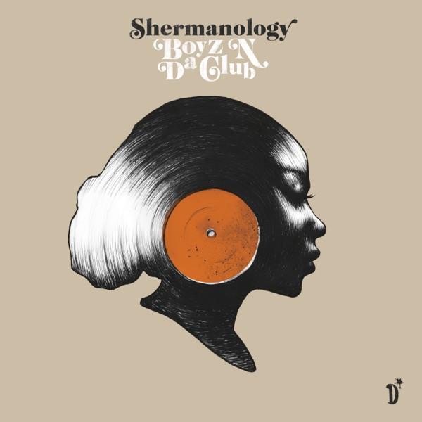 Shermanology - Boyz N Da Club