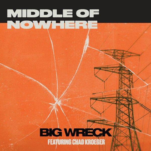 Middle of Nowhere (feat. Chad Kroeger) - Single de Big Wreck en Apple Music