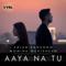 Arjun Kanungo & Momina Mustehsan - Aaya Na Tu