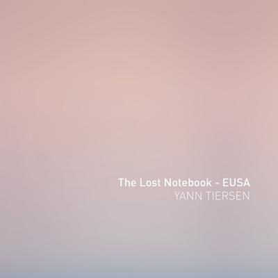 The Lost Notebook - EUSA - Single - Yann Tiersen