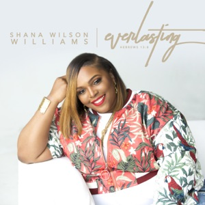 Shana Wilson-Williams - Y.O.U. Reprise feat. Bernard Williams & Chandler Moore