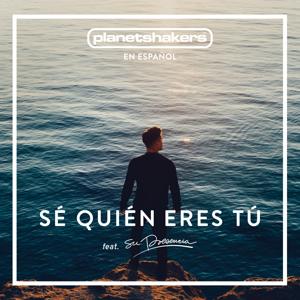 Planetshakers - Sé Quién Eres Tú feat. Su Presencia