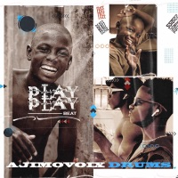 Ajimovoix Drums - Play Play Beat - Single